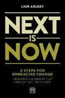 Next Is Now: 5 steps for embracing...