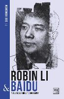Robin Li and Baidu: A biography of ...