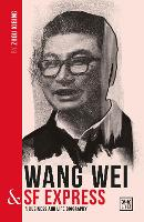 Wang Wei and SF Express: A biography...