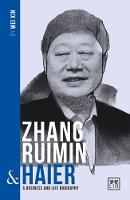 Zhang Ruimin and Haier: A biography ...