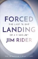 Forced Landing: The Last Flight of a...