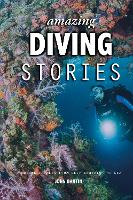 Amazing Diving Stories: Incredible...