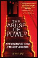 The Abuse of Power: A true story of...