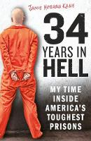 34 Years in Hell: My Time Inside...