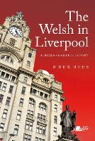 The Welsh in Liverpool: A Remarkable...