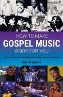 How to make Gospel Music work for ...