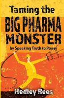 Taming The Big Pharma Monster: by...