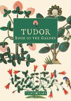 Tudor Book of the Garden