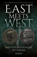 East Meets West: Parthia's Encounters...