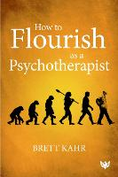 How to Flourish as a Psychotherapist