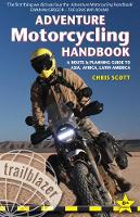 Adventure Motorcycling Handbook: A...