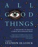 All Good Things: A Treasury of Images...
