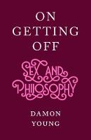 On Getting Off: sex and philosophy