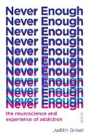 Never Enough: the neuroscience and...