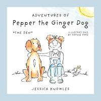Adventures of Pepper the Ginger Dog:...