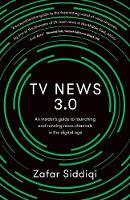 TV News 3.0: An insider's guide to...