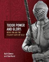 Tudor Power and Glory: Henry VIII and...