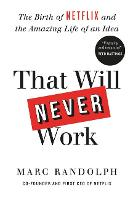 That Will Never Work: The Birth of...