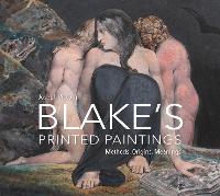 Blake`s Printed Paintings - Methods,...