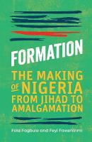 Formation: The Making of Nigeria, ...