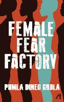 Female Fear Factory: Dismantling...