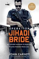 Operation Jihadi Bride: My Covert...