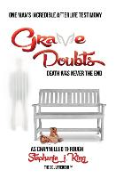 Grave Doubts: One Man's Incredible...