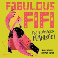 Fabulous Fifi,: The Flamenco Flamingo
