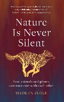 Nature Is Never Silent: how animals...