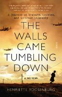 The Walls Came Tumbling Down: A...