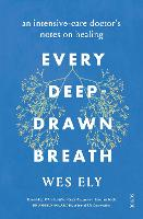 Every Deep-Drawn Breath: an...
