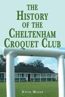 The history of the Cheltenham Croquet...