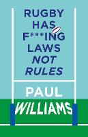 Rugby Has F***ing Laws, Not Rules: A...