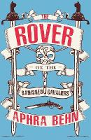 The Rover: Or The Banish'd Cavaliers