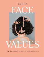 Face Values: Beauty Rituals and...