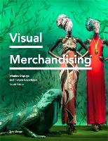 Visual Merchandising Fourth Edition:...