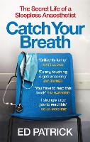 Catch Your Breath: The Secret Life of...