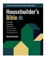 The Housebuilder's Bible: 14th Edition