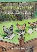 Keeping Hens: A Chatty Guide to Chickens