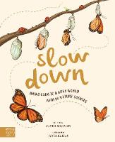 Slow Down: Bring Calm to a Busy World...