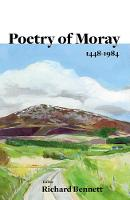 The Poetry of Moray 1448-1984