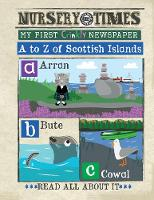 Scots A-Z Scottish Isles: My First...