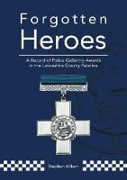 Forgotten Heroes: A Record of Police...