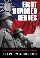 Eight Hundred Heroes: China's Lost...