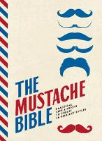 The Mustache Bible: Practical tips &...
