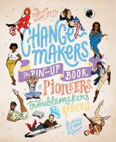 Change-Makers: The pin-up book of...