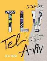 TLV: Tel Aviv: Recipes and stories...