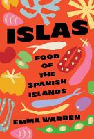 Islas: Food of the Spanish Islands