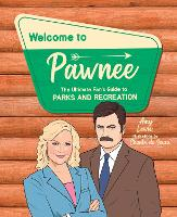 Welcome to Pawnee: The Ultimate Fan's...