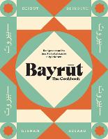 Bayrut: Food and Stories from ...